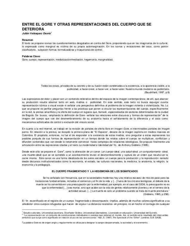 ENTRE EL GORE Y OTRAS REPRESENTACIONES DEL CUERPO QUE SE DETERIORA Julián Velásquez Osorio1 Resumen El texto se propone re...