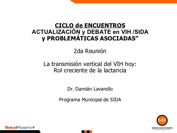 """CICLO de ENCUENTROS   ACTUALIZACIÓN y DEBATE en VIH /SIDA  y PROBLEMÁTICAS ASOCIADAS"""" 2da Reunión La transmisión vertical ..."""
