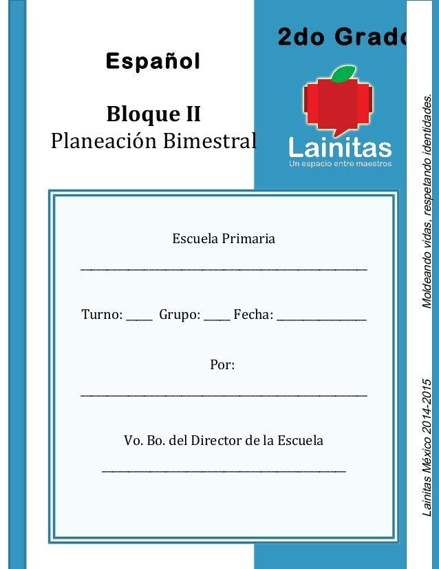 Español  Bloque II  identidades.  Planeación Bimestral respetando Escuela Primaria  vidas, Moldeando 2015 2014-México Lain...