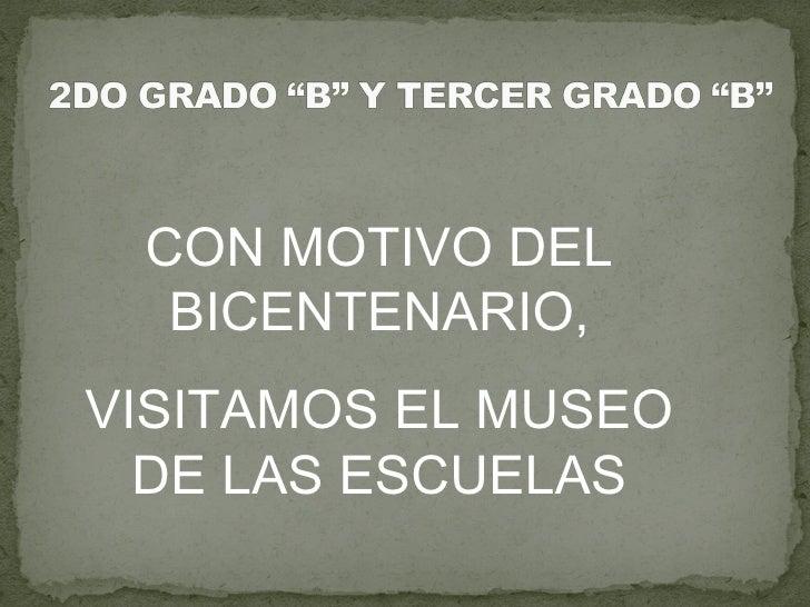 CON MOTIVO DEL BICENTENARIO, VISITAMOS EL MUSEO DE LAS ESCUELAS
