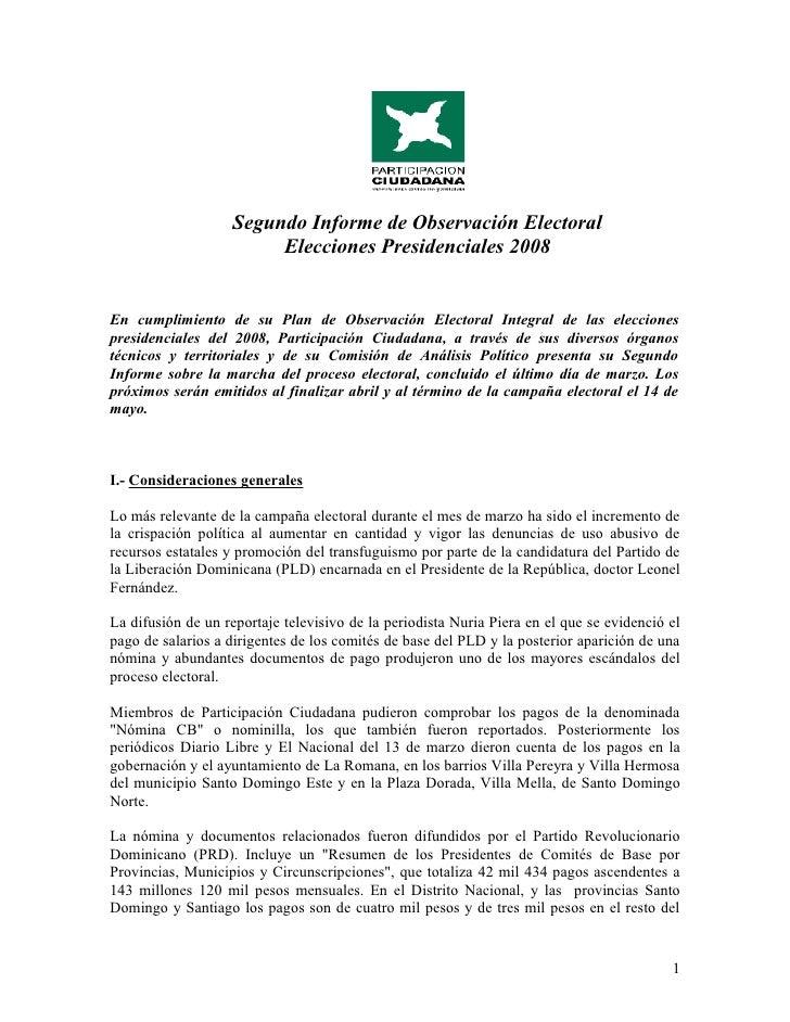 Segundo Informe de Observación Electoral                          Elecciones Presidenciales 2008   En cumplimiento de su P...