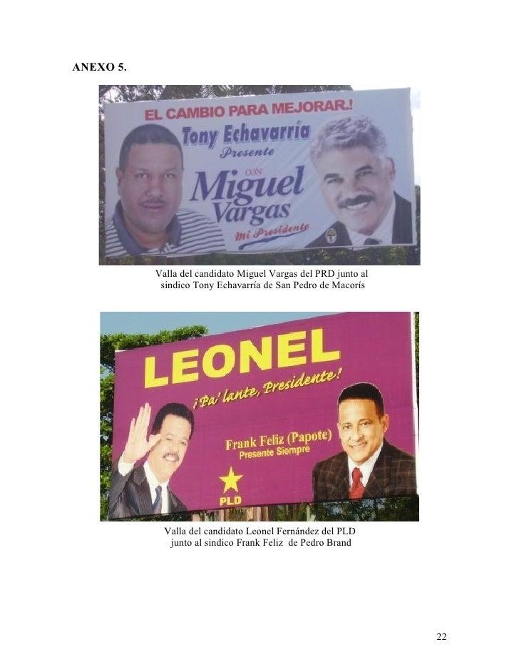 ANEXO 5.                Valla del candidato Miguel Vargas del PRD junto al             sindico Tony Echavarría de San Pedr...