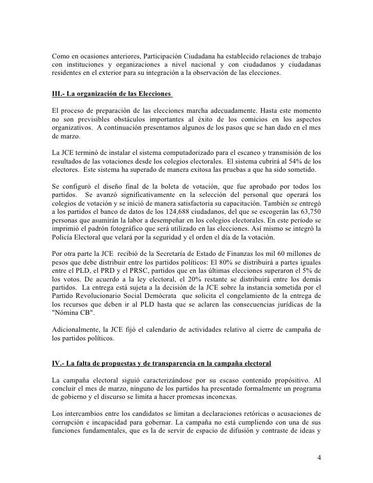 Como en ocasiones anteriores, Participación Ciudadana ha establecido relaciones de trabajo con instituciones y organizacio...