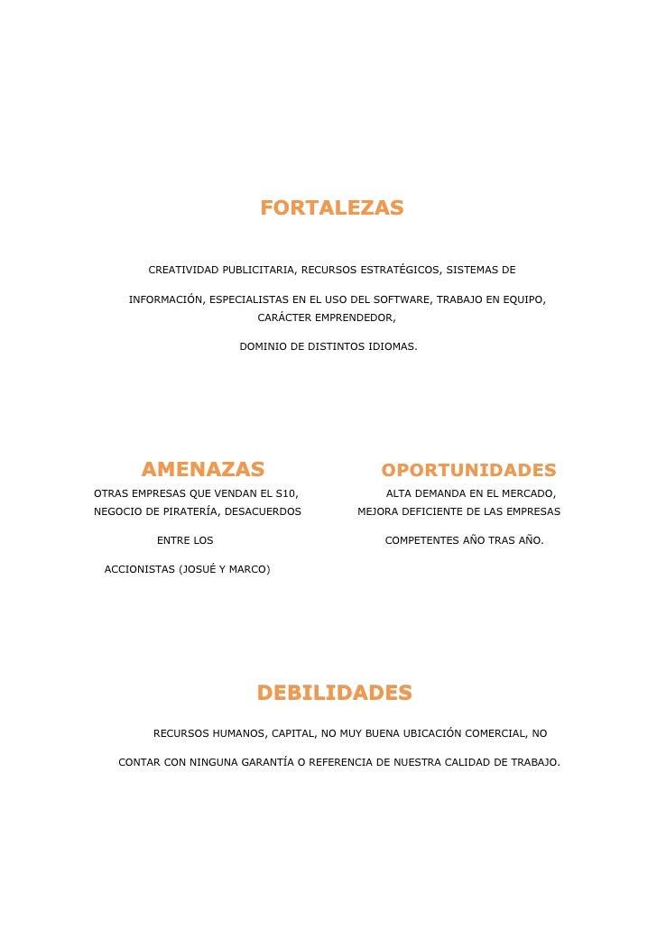 FORTALEZAS        CREATIVIDAD PUBLICITARIA, RECURSOS ESTRATÉGICOS, SISTEMAS DE     INFORMACIÓN, ESPECIALISTAS EN EL USO DE...