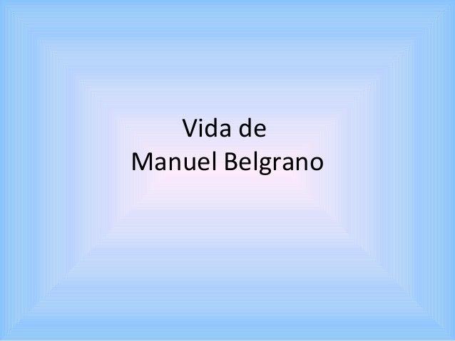 Vida de Manuel Belgrano
