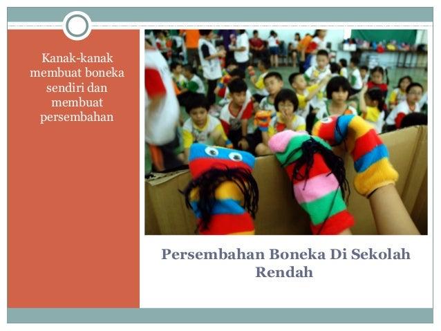 Persembahan Boneka Di Sekolah Rendah Kanak-kanak membuat boneka sendiri dan membuat persembahan