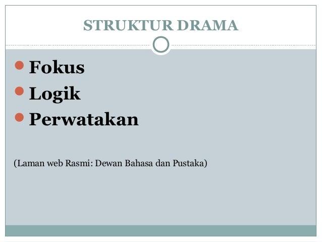 STRUKTUR DRAMA Fokus Logik Perwatakan (Laman web Rasmi: Dewan Bahasa dan Pustaka)