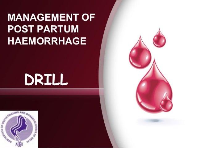 MANAGEMENT OF POST PARTUM HAEMORRHAGE DRILL