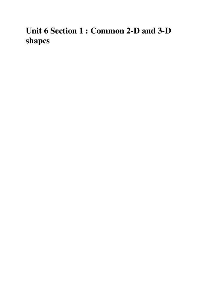 Unit 6 Section 1 : Common 2-D and 3-Dshapes