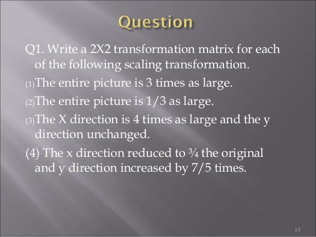 2-d-transformation-13-638 Homogeneous Transformation Matrix Example on perspective projection matrix, project matrix, rotation matrix, dependency matrix, alternative investment matrix,