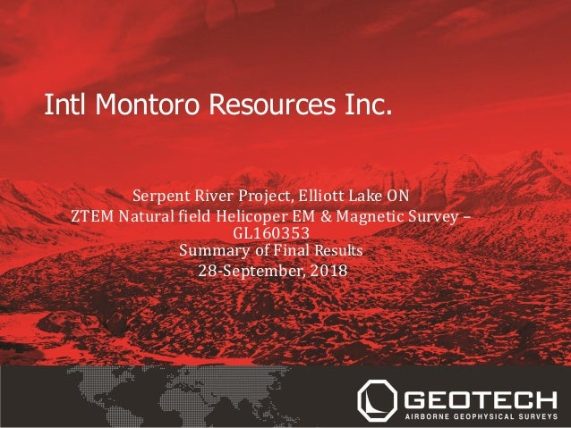 Intl Montoro Resources Inc. Serpent River Project, Elliott Lake ON ZTEM Natural field Helicoper EM & Magnetic Survey – GL1...