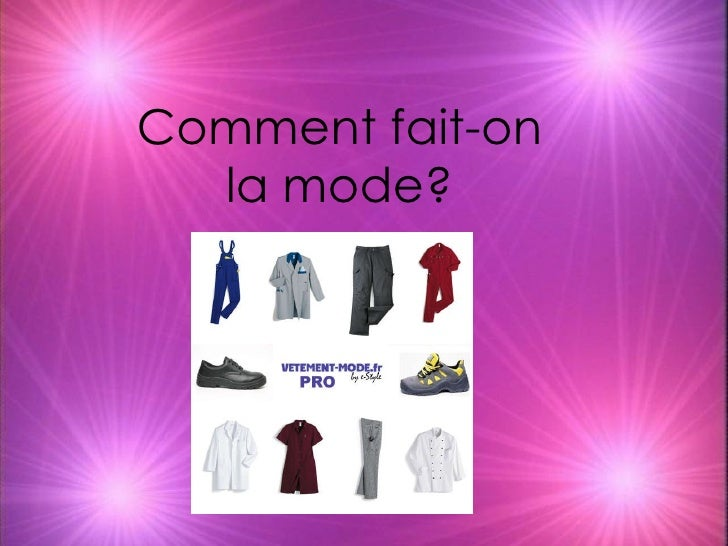 Comment fait-on la mode?