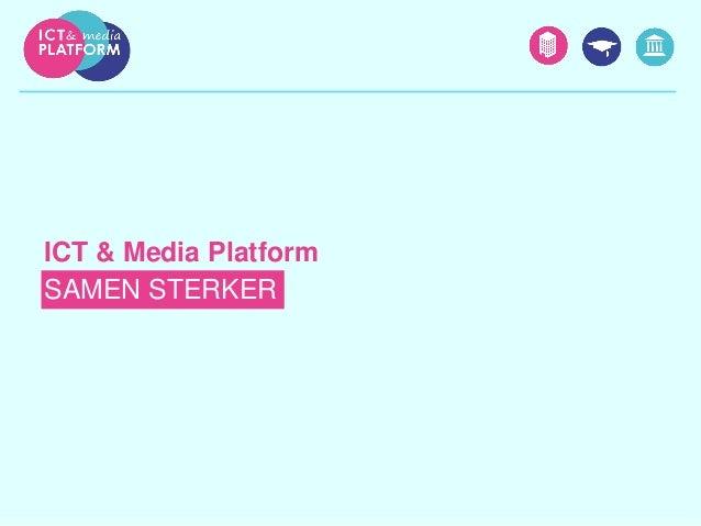 ICT & Media Platform SAMEN STERKER