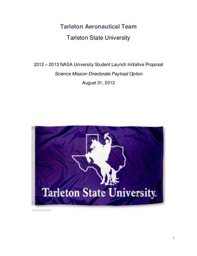 i Tarleton Aeronautical Team Tarleton State University 2012 – 2013 NASA University Student Launch Initiative Proposal Scie...