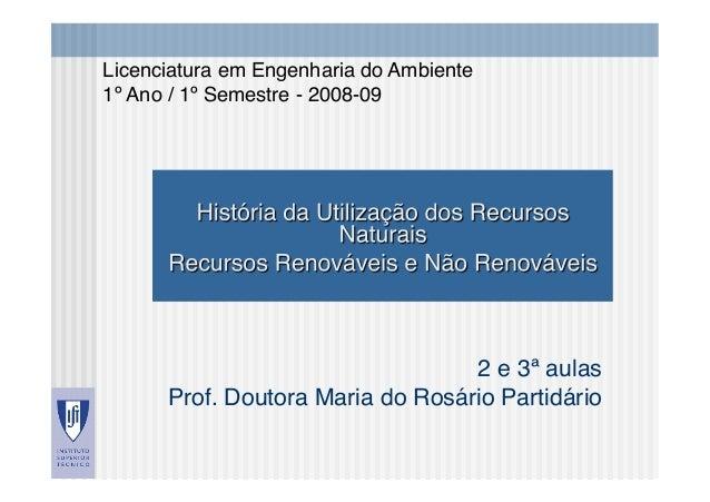 2 e 3ª aulas Prof. Doutora Maria do Rosário Partidário Licenciatura em Engenharia do Ambiente 1º Ano / 1º Semestre - 2008...