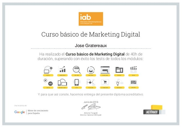 Curso básico de Marketing Digital Ha realizado el Curso básico de Marketing Digital de 40h de duración, superando con éxit...