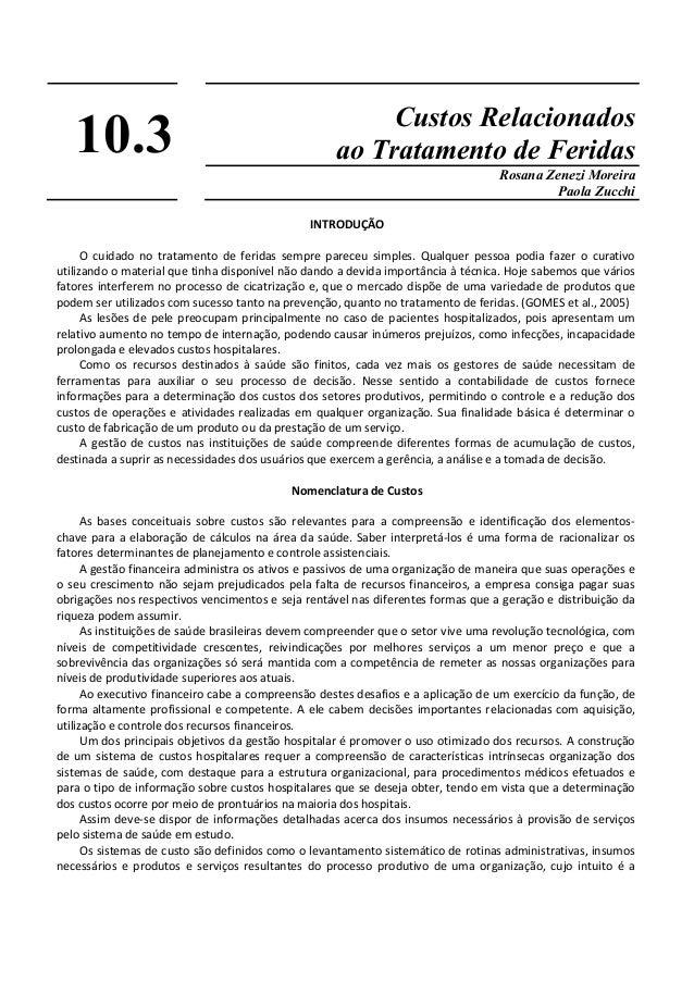 10.3 Custos Relacionados ao Tratamento de Feridas Rosana Zenezi Moreira Paola Zucchi INTRODUÇÃO O cuidado no tratamento de...