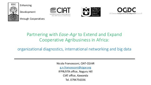 Partnering with Ease-Agr to Extend and Expand  Cooperative Agribusiness in Africa:  organizational diagnostics, internatio...
