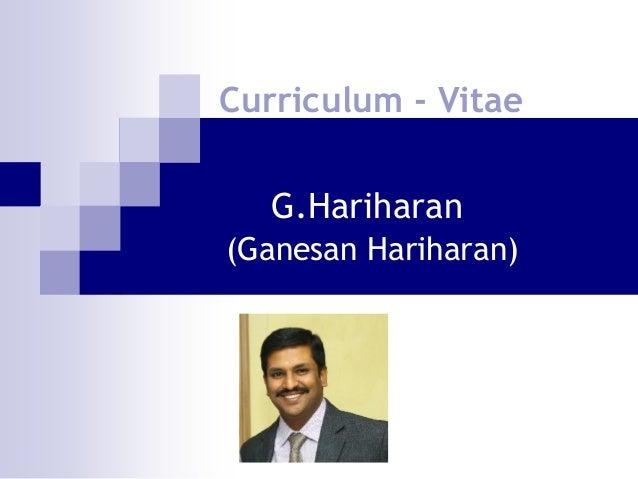G.Hariharan Curriculum - Vitae (Ganesan Hariharan)