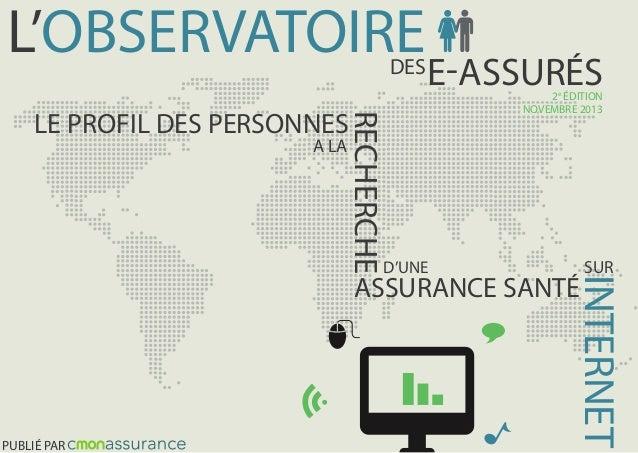 L'OBSERVATOIRE  DES  E-ASSURÉS  RECHERCHE  LE PROFIL DES PERSONNES  2e ÉDITION SEPTEMBRE 2013 NOVEMBRE  A LA  D'UNE  PUBLI...