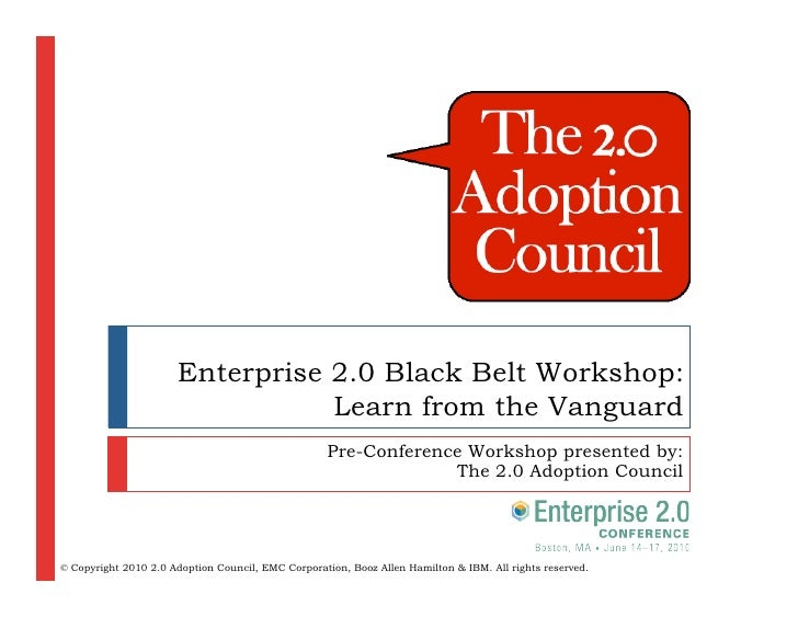 Enterprise 2.0 Black Belt Workshop:                                  Learn from the Vanguard                              ...