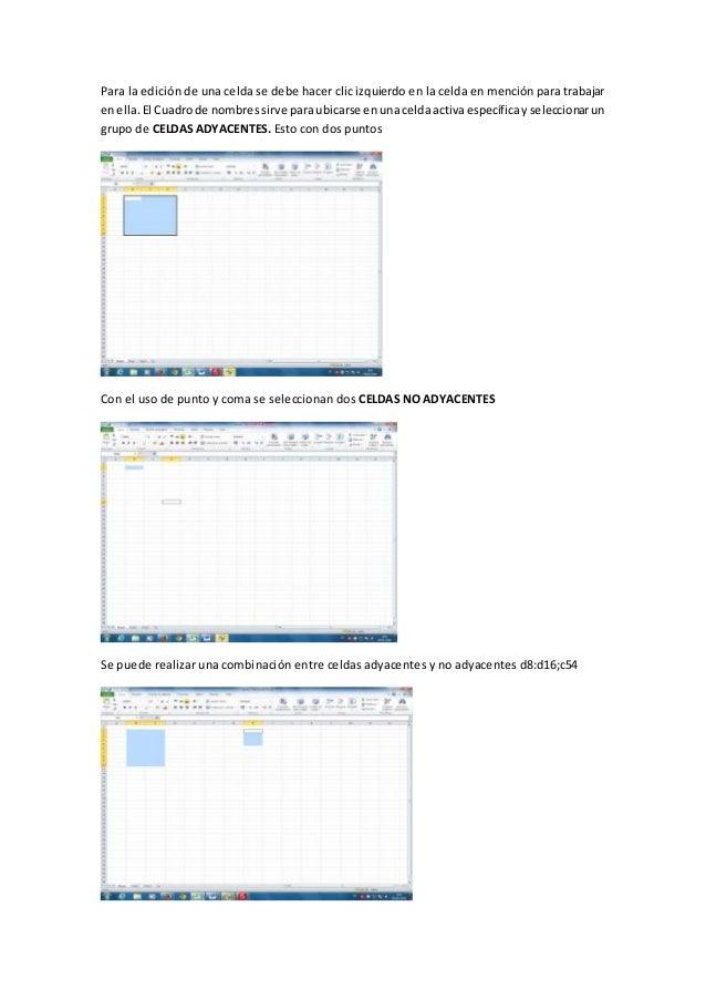 Para la edición de una celda se debe hacer clic izquierdo en la celda en mención para trabajar enella. El Cuadrode nombres...