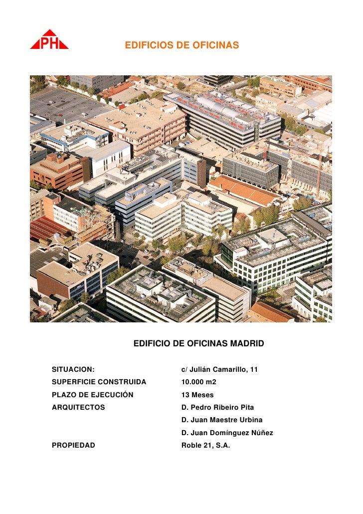 EDIFICIOS DE OFICINAS                       EDIFICIO DE OFICINAS MADRID  SITUACION:                 c/ Julián Camarillo, 1...