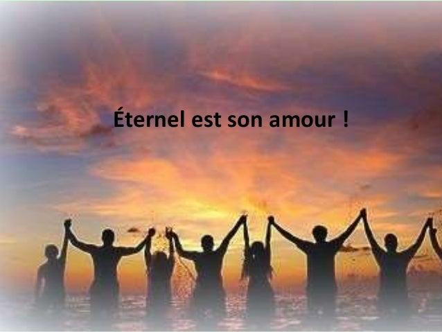 Éternel est son amour !