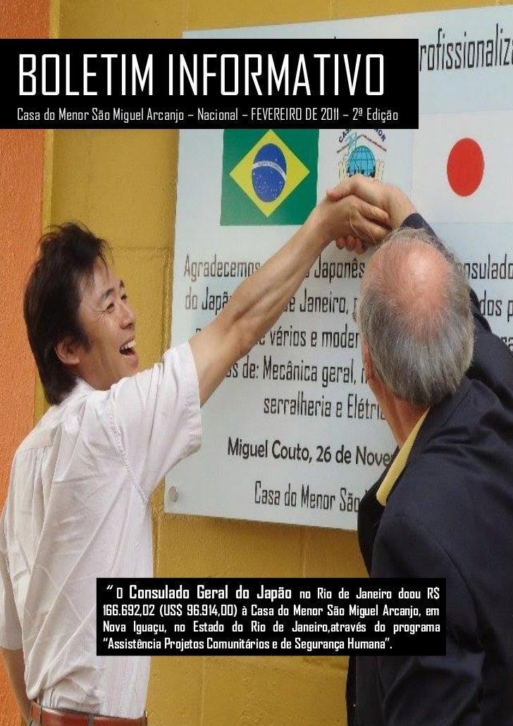 """BOLETIM INFORMATIVOCasa do Menor São Miguel Arcanjo – Nacional – FEVEREIRO DE 2011 – 2ª Edição                """"  O Consula..."""