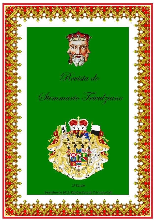 1 Revista do Stemmario Trivulziano 2ª Edição Setembro de 2015. Edições Casa de Trivulzio-Galli