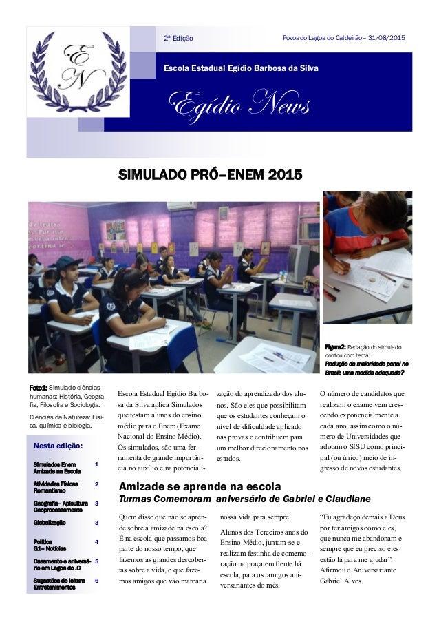 Escola Estadual Egídio Barbo- sa da Silva aplica Simulados que testam alunos do ensino médio para o Enem (Exame Nacional d...