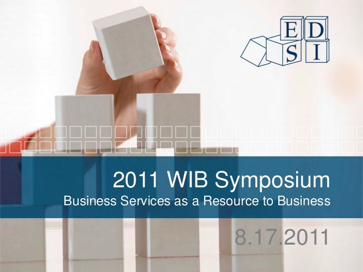 2011 WIB SymposiumBusiness Services as a Resource to Business                           8.17.2011