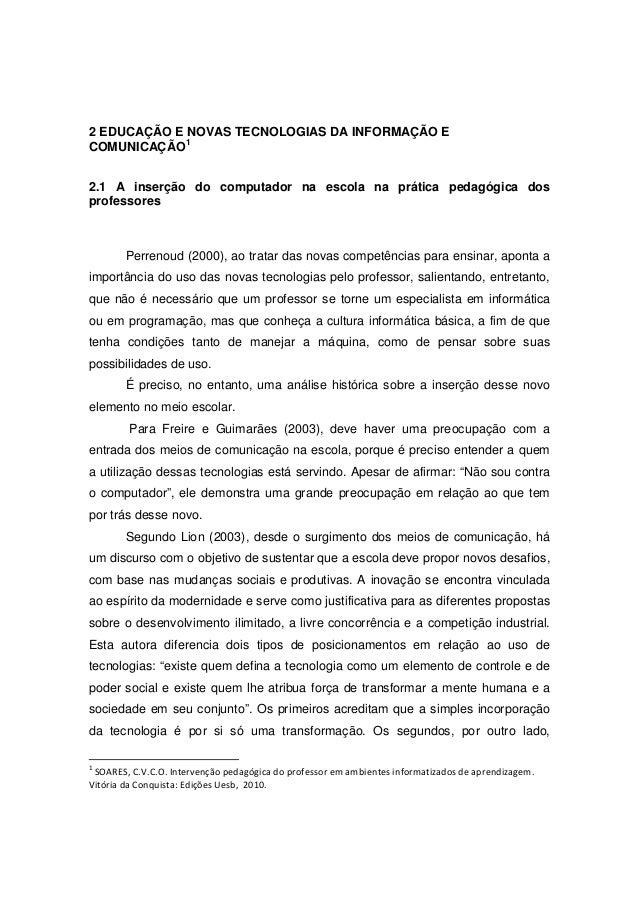 2 EDUCAÇÃO E NOVAS TECNOLOGIAS DA INFORMAÇÃO ECOMUNICAÇÃO12.1 A inserção do computador na escola na prática pedagógica dos...