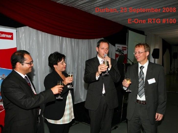 8 June 2009 Durban, 23 September 2008 E-One RTG #100