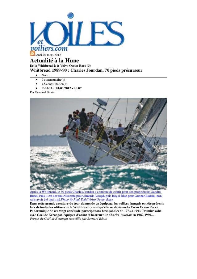 Jeudi 01 mars 2012 Actualité à la Hune De la Whitbread à la Volvo Ocean Race (3) Whitbread 1989-90 : Charles Jourdan, 70 p...