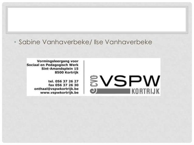 • Sabine Vanhaverbeke/ Ilse Vanhaverbeke
