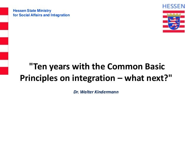 """Hessen State Ministry for Social Affairs and Integration """"Ten years with the Common Basic Principles on integration – what..."""