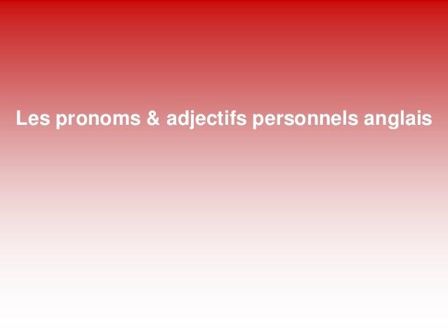 Les pronoms & adjectifs personnels anglais