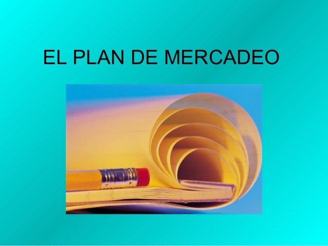 EL PLAN DE MERCADEO