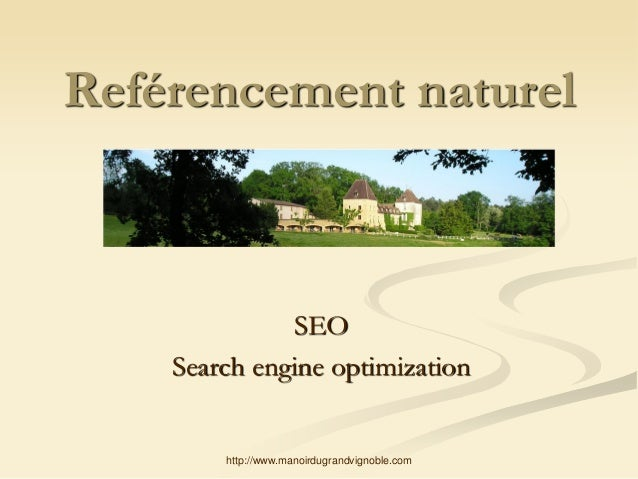 Reférencement naturel  SEO Search engine optimization  http://www.manoirdugrandvignoble.com