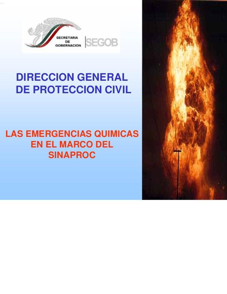 DIRECCION GENERAL DE PROTECCION CIVILLAS EMERGENCIAS QUIMICAS     EN EL MARCO DEL         SINAPROC