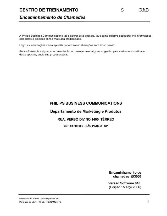 CENTRO DE TREINAMENTO S RAD  Encaminhamento de Chamadas  A Philips Business Communications, ao elaborar esta apostila, tev...