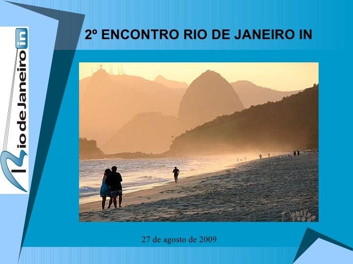 2º ENCONTRO RIO DE JANEIRO IN 27 de agosto de 2009
