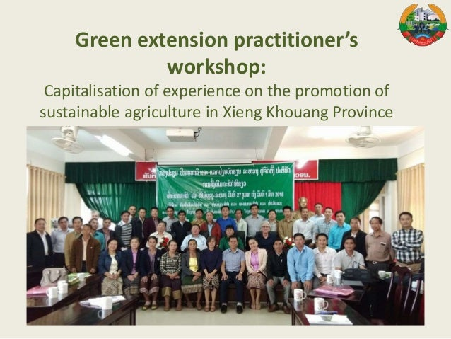 Green extension practitioner's workshop: Capitalisation of experience on the promotion of sustainable agriculture in Xieng...