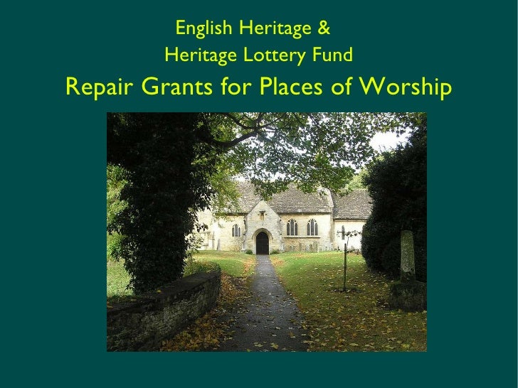 English Heritage &  Heritage Lottery Fund Repair Grants for Places of Worship