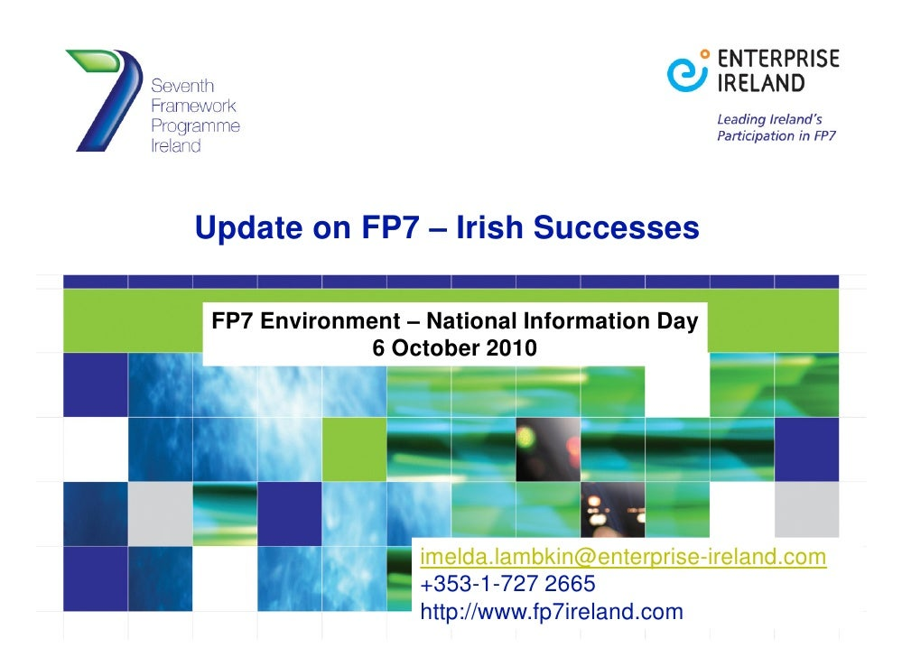 Update on FP7 – Irish Successes   FP7 Environment – National Information Day               6 October 2010                 ...