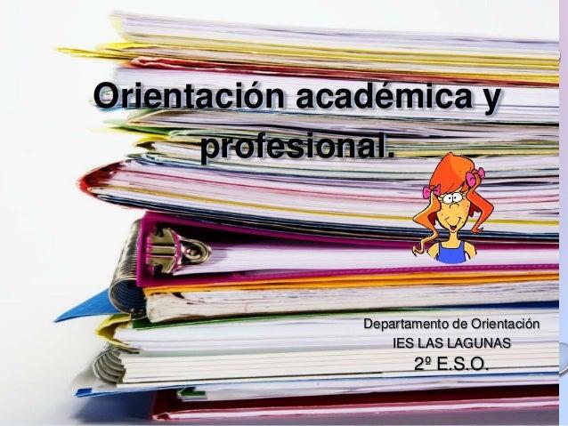 Orientación académica y profesional. Departamento de Orientación IES LAS LAGUNAS 2º E.S.O.