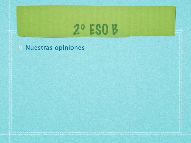 2º ESO B Nuestras opiniones