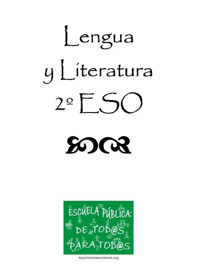 Lengua y Literatura 2º ESO  ApuntesMareaVerde.org ApuntesMareaVerde.org Lengua y literatura 2ºESO. Pág.