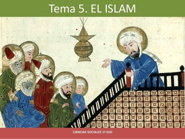Tema 5. EL ISLAM CIENCIAS SOCIALES 1º ESO